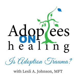 Listen to my latest interview with Haley Radke of Adoptees On. Is Adoption Trauma?